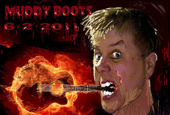 Muddy Boots - June 2, 2011